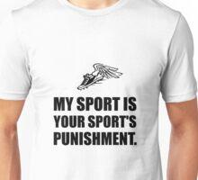 Your Sports Punishment Unisex T-Shirt