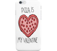 Pizza is My Valentine iPhone Case/Skin