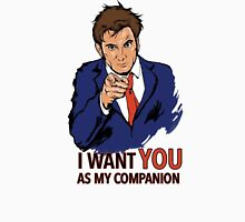 I Want You As My Companion Unisex T-Shirt