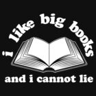 I Like Big Books And I Cannot Lie Dark by AngryMongo