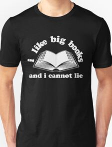 I Like Big Books And I Cannot Lie Dark Unisex T-Shirt