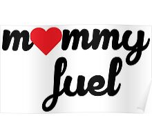 Mommy Fuel Poster