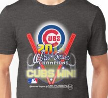 CUBS WIN! 2015 World Series: Fade from Existence Unisex T-Shirt