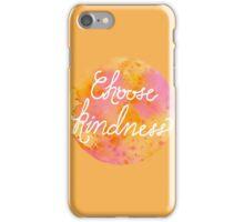 Choose Kindness-Warm iPhone Case/Skin