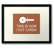 This Is How I Cut Carbs Framed Print