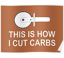 This Is How I Cut Carbs Poster