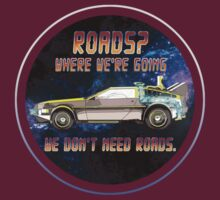 Roads? Where we're going we don't need roads. by mist3ra