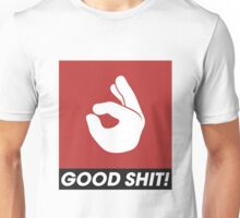 good shit hand Unisex T-Shirt