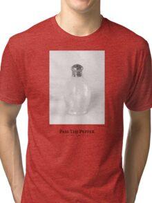Pass The Pepper Tri-blend T-Shirt