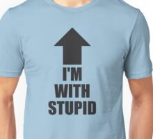 I'm With Stupid (Upward Arrow) Unisex T-Shirt