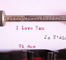 I love you. Ti amo. Je t'aime by annabrambilla