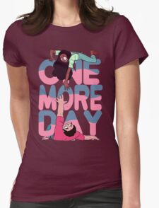 more day Womens Fitted T-Shirt