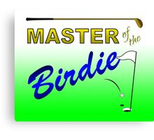Master of the Birdie - Golf Canvas Print