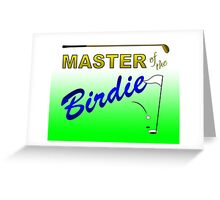 Master of the Birdie - Golf Greeting Card