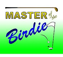 Master of the Birdie - Golf Photographic Print