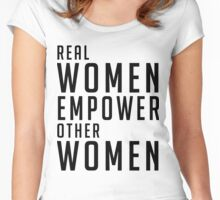 Real Women Empower Other Women Women's Fitted Scoop T-Shirt