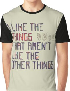 The Things I Like Graphic T-Shirt