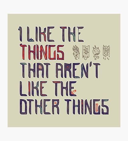 The Things I Like Photographic Print