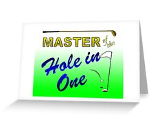 Master of the Hole In One - Golf Greeting Card