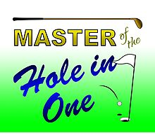 Master of the Hole In One - Golf Photographic Print