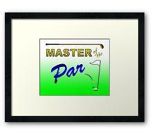 Master of the Par - Golf Framed Print