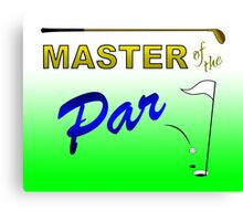 Master of the Par - Golf Canvas Print