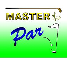 Master of the Par - Golf Photographic Print