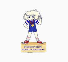 dissociation world champion Unisex T-Shirt