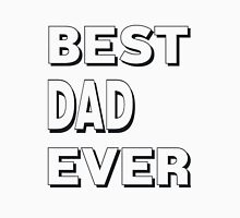 BEST DAD EVER SHIRT Unisex T-Shirt