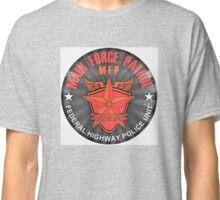 MFP Main Force Patrol Mad Max Classic T-Shirt