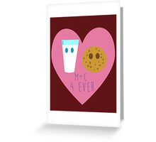 M + C 4 Ever  Greeting Card
