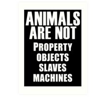 Animals Are Not Art Print