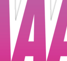Yaaas Pink Typography Products Sticker