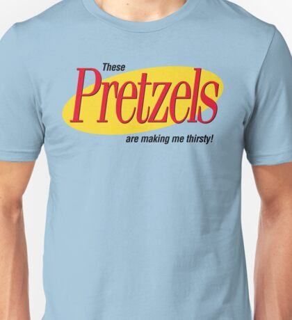These are making me thirsty! T-Shirt