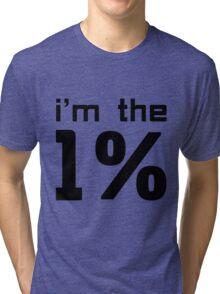 I am the One Percent Tri-blend T-Shirt