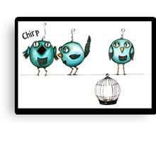 Feeling chirpy Canvas Print