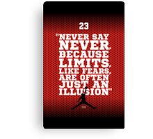 """Never Say Never, Because Limits, Like Fears, Are Often Just An Illusion."" – Sports Inspirational Quotes Canvas Print"