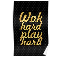 Work hard play hard - Gym Motivational Quote Poster