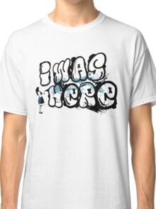I was here street art - Switched at Birth Classic T-Shirt
