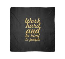 Work hard and be kind to people - Gym Motivational Quote Scarf