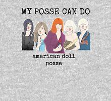 My Posse Can Do II Unisex T-Shirt