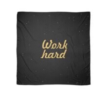 Work hard - Inspirational Quote Scarf