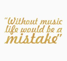 "Without music life would be a mistake - ""Friedrich Nietzsche"" Life Inspirational Quote Kids Tee"
