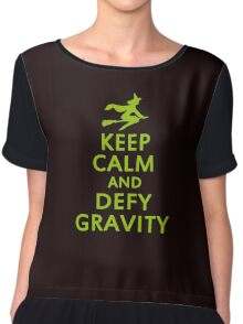 Wicked. Keep Calm And Defy Gravity. Chiffon Top