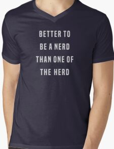Better to be a nerd than one of the herd Mens V-Neck T-Shirt