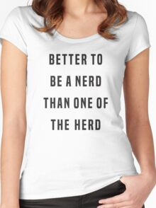 Better to be a nerd than one of the herd Women's Fitted Scoop T-Shirt