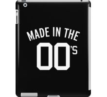 Made In The 00's Quote iPad Case/Skin