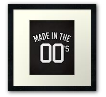 Made In The 00's Quote Framed Print