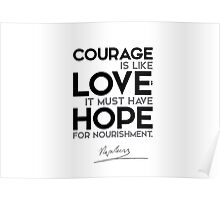 courage must have hope - napoleon Poster