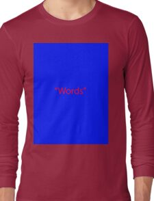 """Words"" Long Sleeve T-Shirt"